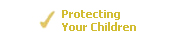 Protecting your Children